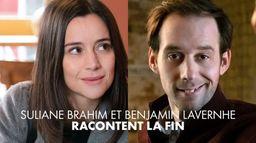 Benjamin Lavernhe et Suliane Brahim racontent la fin