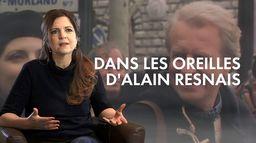 Dans les oreilles d'Alain Resnais