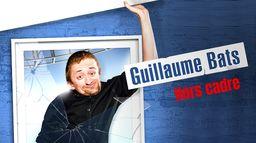 Guillaume Bats : Hors cadre