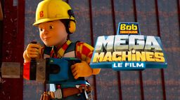 Bob le bricoleur : Méga-Machines