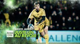 Brock James, juste un au revoir ? : Canal Rugby Club