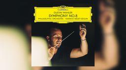 Yannick Nézet-Seguin - Mahler : Symphonie no. 8