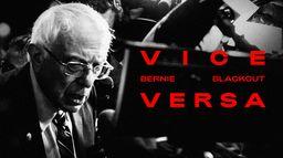 VICE Versa : Bernie Blackout