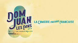 La Comédie presque française : Dom Juan les Pins