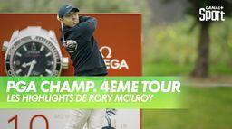 Les highlights de Rory McIlroy : PGA Championship 2020 - Dernier Tour
