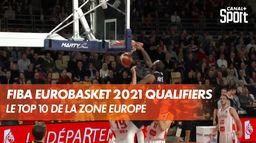 Le TOP 10 en Europe : FIBA EuroBasket 2021 Qualifiers