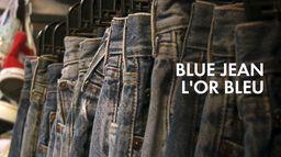Blue jean : l'or bleu