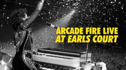 Arcade Fire Live at Earls Court