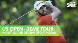 Wolff leader, DeChambeau en embuscade : US Open - 3ème Tour