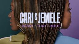 Cari & Jemele : le sport et tout le reste