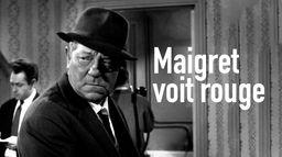 Maigret voit rouge