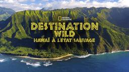 Destination Wild : Hawaï à l'état sauvage