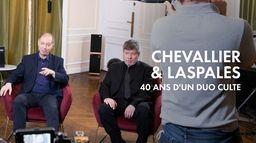Chevallier et Laspalès : 40 ans d'un duo culte !