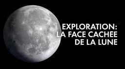 Exploration : la face cachée de la lune