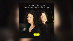 Katia et Marielle Labèque - Philip Glass : Les Enfants Terribles