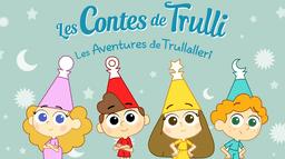 Les contes de Trulli - Les aventures de Trullalleri