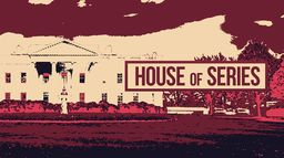 House of Series