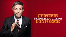 Stéphane Guillon : Certifié conforme