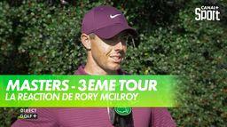La réaction de Rory McIlroy : Masters, 3ème Tour