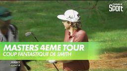 Quel coup de Smith ! : Masters 4ème tour