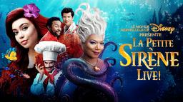 Le Monde merveilleux de Disney présente La Petite Sirène Live !