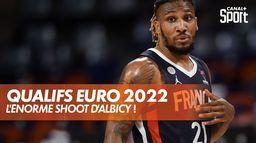 L'énorme shoot d'Andrew Albicy ! : Eliminatoires Euro 2022 masculin