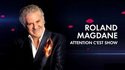 Roland Magdane : Attention c'est show