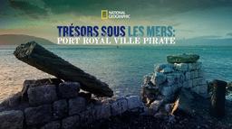 Trésors sous les mers : Port Royal ville pirate