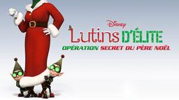 Lutins d'élite : Opération secret du Père Noël
