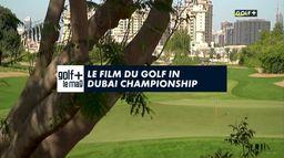 Le Film du golf in Dubai Championship : Golf+ Le Mag