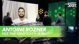 Face time avec Antoine Rozner : Golf+ Le Mag