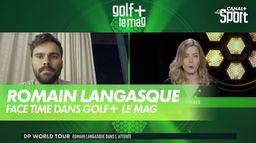 Face time avec Romain Langasque : Golf+ Le Mag