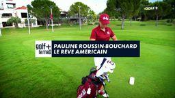 Pauline Roussin-Bouchard le rêve américain : Golf+ Le Mag
