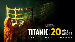 Titanic: 20 ans après avec James Cameron