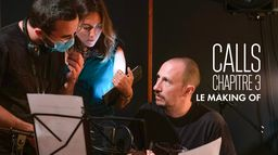 Calls, chapitre 3, le making of : Version longue
