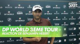 Interview de Benjamin Hébert : DP World Tour Chp - 3ème tour