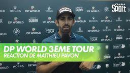 Interview de Matthieu Pavon : DP World Tour Chp - 3ème tour