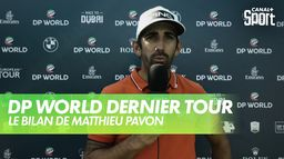 Le bilan de Matthieu Pavon : DP World Tour Chp - Dernier Tour