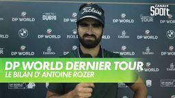 Le bilan d'Antoine Rozner : DP World Tour Chp - Dernier tour