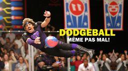 Dodgeball, même pas mal !