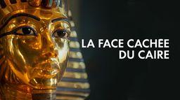 Ancient invisible cities : La face cachée du Caire