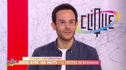 Clément Viktorovitch : La stratégie du référendum