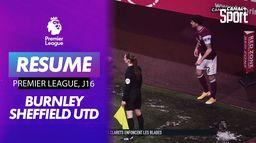 Le debrief de Burnley Vs Sheffiefd Utd : Premier League J16