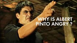 Why Is Albert Pinto Angry ?