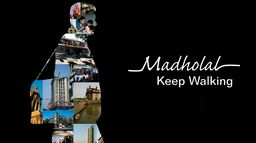 Madholal Keep Walking