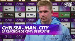 La réaction de Kevin De Bruyne après Chelsea - Manchester City : Premier League