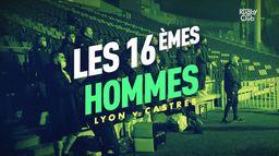 Lyon - Castres : les 16èmes hommes : Canal Rugby Club
