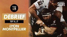 Le débrief de Lyon / Montpellier : TOP 14