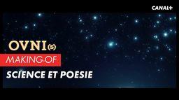 OVNI(s) Making-of - Science et Poésie
