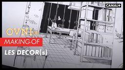 OVNI(s) Making-of - Les décor(s)